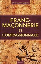 Couverture du livre « Franc-maçonnerie et compagnonnage » de Jean-Francois Blondel aux éditions Trajectoire