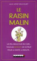 Couverture du livre « Le raisin malin » de Alix Lefief-Delcourt aux éditions Leduc.s