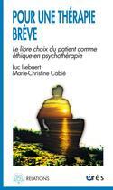 Couverture du livre « Pour Une Therapie Breve » de Cabie Marie-Christin aux éditions Eres