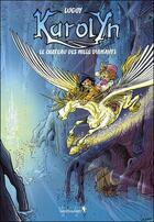 Couverture du livre « Karolyn t.1 ; le château des milles diamants » de Philippe Luguy aux éditions Vagabondages