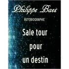 Couverture du livre « Sale tour pour un destin » de Philippe Baes aux éditions Europe Editions