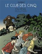 Couverture du livre « Le Club des Cinq T.5 ; le Club des Cinq en péril » de Natael et Beja et Enid Blyton aux éditions Hachette Comics