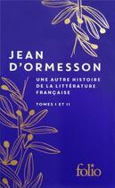 Couverture du livre « Une autre histoire de la littérature française t.1 et 2 » de Jean d'Ormesson aux éditions Gallimard