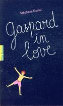 Couverture du livre « Gaspard in love » de Stephane Daniel aux éditions Gallimard-jeunesse