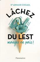 Couverture du livre « Lâchez du lest ; mangez en paix ! » de Arnaud Cocaul aux éditions Flammarion