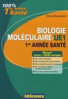 Couverture du livre « Biologie moléculaire ; UE1 ; 1ère année santé ; cours et QCM corrigés (2e édition) » de Simon Beaumont aux éditions Ediscience