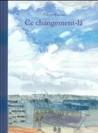 Couverture du livre « Ce changement-là » de Philippe Dumas aux éditions Ecole Des Loisirs