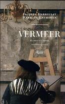 Couverture du livre « Vermeer ; le jour et l'heure » de Raphael Enthoven et Jacques Darriulat aux éditions Fayard