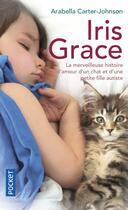Couverture du livre « Iris Grace » de Arabella Carter-Johnson aux éditions Pocket