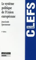 Couverture du livre « Le système politique de l'Union Européenne (9e édition) » de Jean-Louis Quermonne aux éditions Lgdj