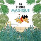 Couverture du livre « La piscine magique » de Carl Norac et Clothilde Delacroix aux éditions Didier Jeunesse