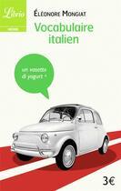 Couverture du livre « Vocabulaire italien » de Eleonore Mongiat aux éditions J'ai Lu