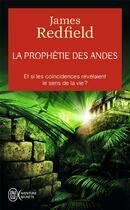 Couverture du livre « La prophétie des Andes ; et si les coïncidences révélaient le sens de la vie ? » de James Redfield aux éditions J'ai Lu
