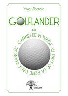 Couverture du livre « Golflander » de Yves Abadie aux éditions Editions Edilivre