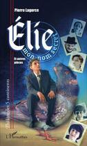 Couverture du livre « Elie mon nom secret » de Pierre Lagorce aux éditions L'harmattan
