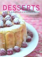 Couverture du livre « Desserts ; le B.A.-Ba de la patisserie et les meilleures recettes » de Chantal Bernard aux éditions Kubik