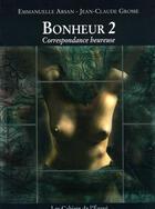 Couverture du livre « Bonheur 2 ; correspondance heureuse » de Emmanuelle Arsan et Jean-Claude Grosse aux éditions Cahiers De L'egare