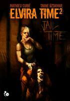 Couverture du livre « Elvira time t.2 ; jail time » de Mathieu Guibe aux éditions Chat Noir