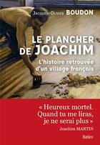 Couverture du livre « Le plancher de Joachim ; l'histoire retrouvée d'un village français » de Jacques-Olivier Boudon aux éditions Belin