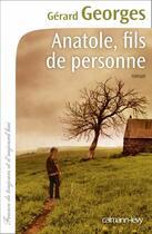 Couverture du livre « Anatole, fils de personne » de Gerard Georges aux éditions Calmann-levy