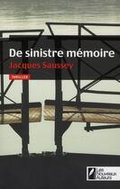 Couverture du livre « De sinistre mémoire » de Jacques Saussey aux éditions Les Nouveaux Auteurs