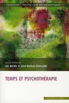 Couverture du livre « Temps et psychothérapie » de Luc Michel et Jean-Nicolas Despland aux éditions In Press