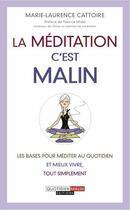 Couverture du livre « La méditation c'est malin » de Marie-Laure Cattoire aux éditions Quotidien Malin
