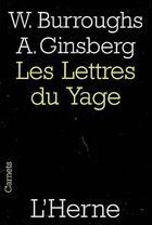 Couverture du livre « Les lettres du yage » de William Seward Burroughs et Allen Ginsberg aux éditions L'herne