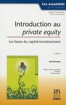 Couverture du livre « Introduction au private equity ; les bases du capital investissement » de Cyril Demaria aux éditions Revue Banque