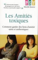 Couverture du livre « Les amitiés toxiques ; comment garder des liens d'amitié sains et authentiques » de Mireille Bourret aux éditions Ixelles