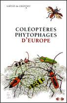 Couverture du livre « Coléoptère phytophages d'Europe » de Gaetan Du Chatenet aux éditions Nap