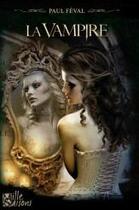 Couverture du livre « La vampire » de Paul Feval aux éditions Le Grimoire