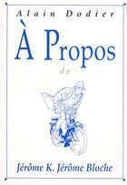 Couverture du livre « À propos de Jérôme K. Jérôme Bloche » de Alain Dodier aux éditions A Propos Belge