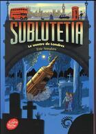 Couverture du livre « Sublutetia T.3 ; le ventre de Londres » de Eric Senabre aux éditions Hachette Jeunesse