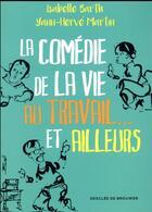 Couverture du livre « La comédie de la vie au travail et ailleurs » de Yann-Herve Martin et Isabelle Barth aux éditions Desclee De Brouwer