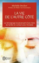 Couverture du livre « La vie de l'autre côté » de Michele Decker aux éditions J'ai Lu