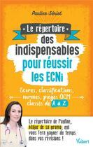 Couverture du livre « Le répertoire des indispensables pour réussir les ECNI » de Pauline Seriot aux éditions Vuibert