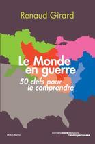 Couverture du livre « Le monde en guerre » de Renaud Girard aux éditions Carnets Nord