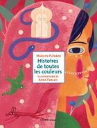Couverture du livre « Histoires de toutes les couleurs » de Marilyn Plenard et Anna Forlati aux éditions Flies France
