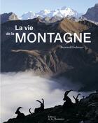 Couverture du livre « La vie de la montagne » de Bernard Fischesser aux éditions La Martiniere