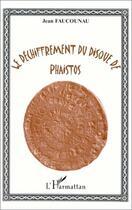 Couverture du livre « Le déchiffrement du disque de phaistos » de Jean Faucounau aux éditions L'harmattan