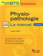 Couverture du livre « Physiopathologie - Le Manuel (3. Ed.) (Collection Reussir Son Bts Dietetique) » de Cristian Carip aux éditions Tec Et Doc
