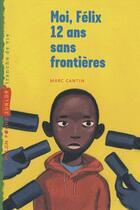 Couverture du livre « Moi, Felix, 12 Ans, Sans Frontieres » de Frederic Rebena aux éditions Milan