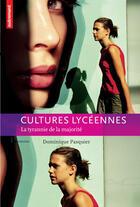 Couverture du livre « Cultures lyceennes » de Dominique Pasquier aux éditions Autrement