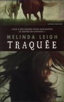 Couverture du livre « Traquée » de Melinda Leigh aux éditions Ma