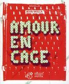 Couverture du livre « Amour en cage » de Jean Molla aux éditions Thierry Magnier