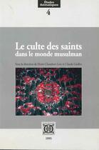 Couverture du livre « Le culte des saints dans le monde musulman » de Claude Guillot et Henri Chamberr-Loir aux éditions Ecole Francaise Extreme Orient