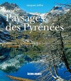 Couverture du livre « Les plus beaux paysages des pyrenees » de Jacques Jolfre aux éditions Sud Ouest Editions