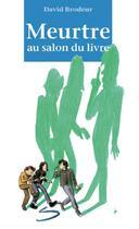 Couverture du livre « Meurtre au salon du livre » de David Brodeur aux éditions Soulières éditeur