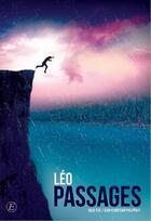 Couverture du livre « Léo Passages » de Jean-Christian Philippart et Julie-Eve Philippart aux éditions Entreprendre
